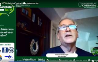 El médico neurocirujano cordobés, Remberto Burgos De La Espriella fue el invitado a la reciente emición de Conéctate con la U, a cuya transmisión se aliaron varios medios de la región.